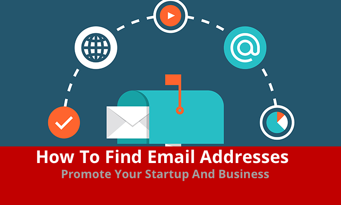 how to find email addresses and promote startup